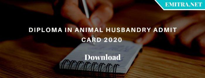 Diploma in Animal Husbandry Admit Card 2020