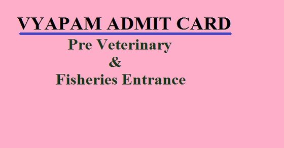 Pre Veterinary & Fisheries Entrance Test Admit Card 2017