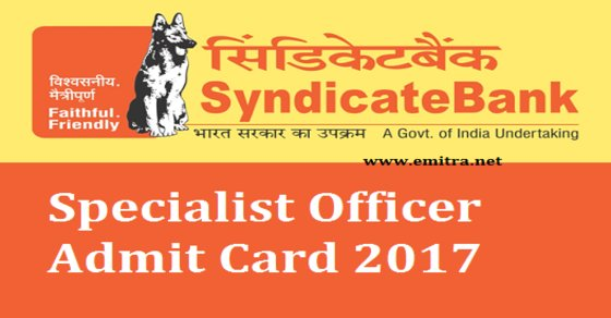 Syndicate Bank Specialist Officer Admit Card 2017