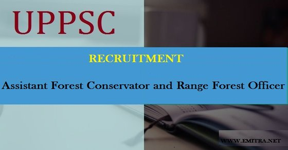 UPPSC Assistant Forest Conservator and Range Forest Officer 2017