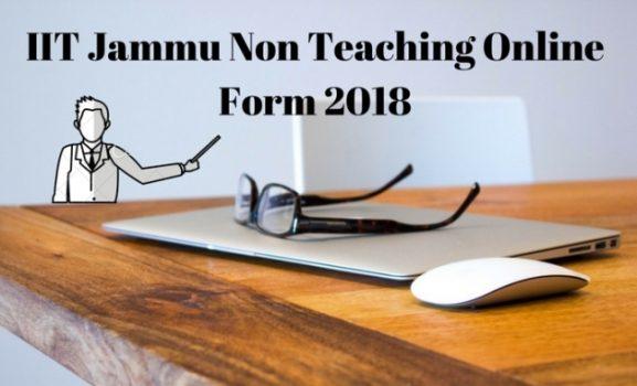 IIT Jammu Non Teaching Online Form 2018