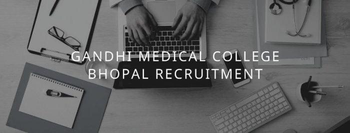 Gandhi Medical College Bhopal Vacancy