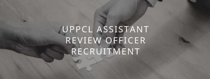 UPPCL Assistant Review Officer Recruitment