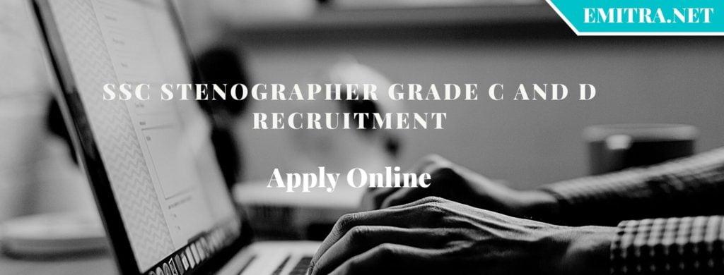 SSC Stenographer Grade C and D Recruitment