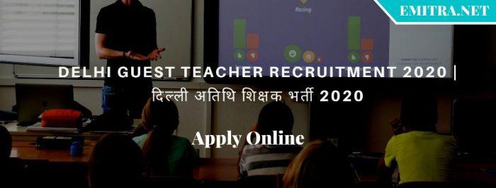 Delhi Guest Teacher Recruitment 2020