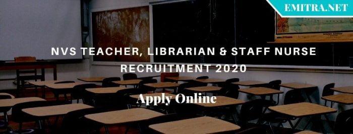 NVS Teacher, Librarian & Staff Nurse Recruitment 2020