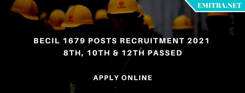 BECIL 1679 Posts Recruitment 2021