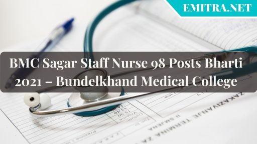 BMC Sagar Staff Nurse 98 Posts