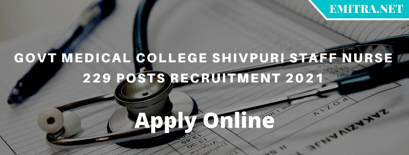 Govt Medical College Shivpuri Staff Nurse 229 Posts