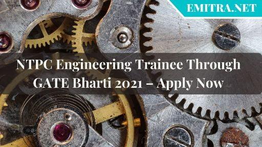 NTPC Engineering Trainee Through GATE Bharti 2021